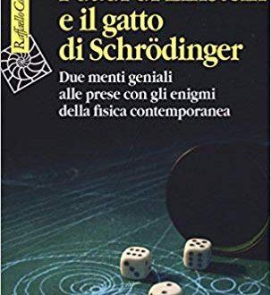 I dadi di Einstein e il gatto di Schrödinger
